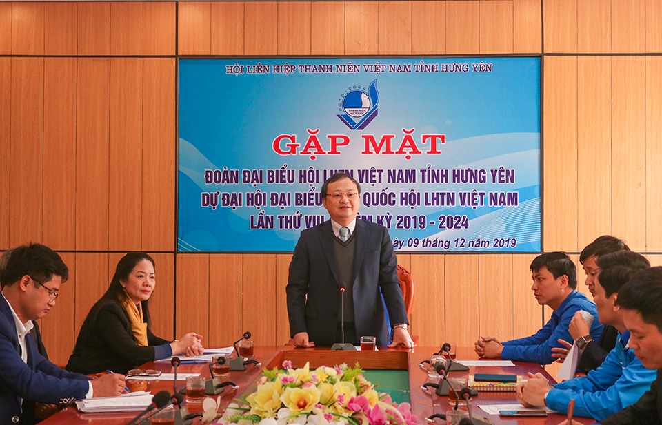 Gặp mặt đoàn đại biểu dự Đại hội đại biểu toàn quốc Hội Liên hiệp Thanh niên Việt Nam lần thứ VIII, nhiệm kỳ 2019 - 2024