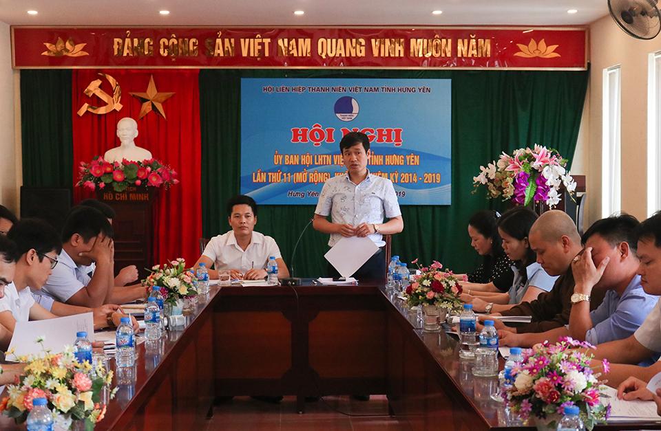 Ủy ban Hội Liên hiệp thanh niên Việt Nam tỉnh  Sơ kết công tác Hội 6 tháng đầu năm, Triển khai nhiệm vụ 6 tháng cuối năm 2019; Thảo luận thông qua dự thảo văn kiện Đại hội đại biểu Hội LHTN Việt Nam tỉnh lần thứ V, nhiệm kỳ 2019 - 2024